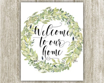 Home Printable, Welcome To Our Home Decor, Green Wreath Welcome Sign, Welcome Wall Art, Welcome Home Print 8x10 Instant Download Home Poster