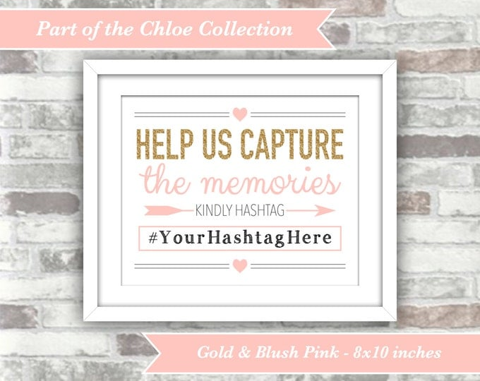 PRINTABLE Digital File - Chloe Collection - Personalised Wedding Hashtag Social Media Sign - Gold Blush Pink - 8x10 - Capture the Memories