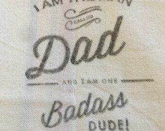 I am caleld DAD and I am one BADASS DUDE.  What a great gift for dad! Personalization is no charge.