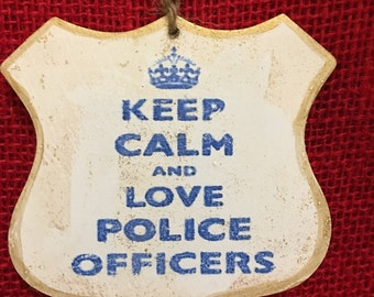 Keep Calm and Love a Police Officer-Small Wood tag 3 1/2 by 3 1/2  Personalization, makes a great gift. Keep sake and memory maker.