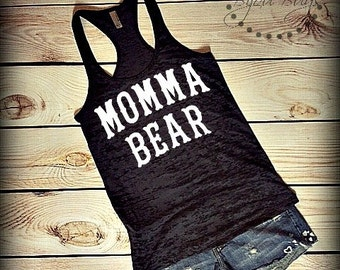 Momma Bear -- Mom Life Design on Racer back, Burnout Tank Top- Sizes S-XL. Other Colors Available