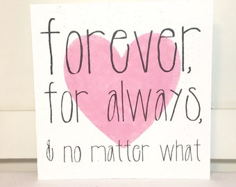 Forever, For Always & No Matter What