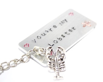 You're My Lobster Key Chain Gift for Friends Lobster Keyring Lobster Quote