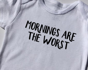 Baby bodysuit, toddler tee shirt, funny baby shirt, baby shower, mornings are the worst