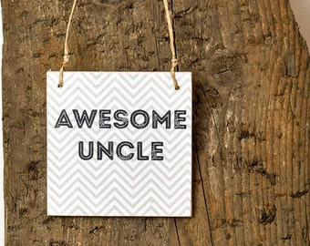 Mini Wooden Awesome Uncle Sign - Perfect Alternative to a Birthday Card