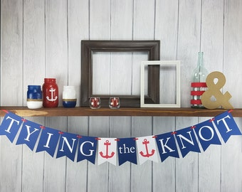 Tying the Knot Banner - Engagement Banner - Wedding Banner - Nautical Banner - Nautical Wedding