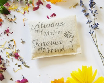 Mother Scented Sachet, Gift for Mom, Always a Mother Forever My Friend