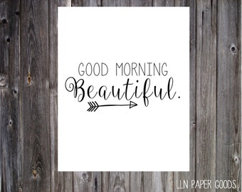 Good Morning Beautiful 8x10- Instant Download