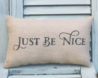 Just Be Nice Pillow Home Decor Pillow Decorative Pillow 14x9 accent pillow