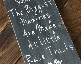 Some of the biggest memories are made at little race tracks, racing sign