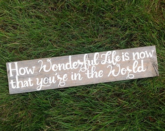 Reclaimed Wooden Sign How Wonderful Life is Now that You're in the World-White rustic beach wedding and nursery wall art