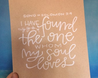 I have found the one whom my soul loves print