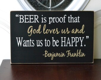 Beer is proof that God loves us and wants us to be happy, READY TO SHIP In Stock!!   12x7.5 Wood Sign, Choose your colors!