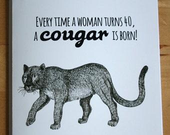 A cougar is born 40th birthday card