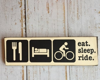 eat. sleep. ride  - Hand Painted Typography Sign