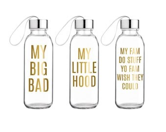 SALE My Big Bad My Little Hood My Fam Do Stuff Yo Fam Wish They Could > Glass Water Bottle > Sorority Gifts > Sister Gifts