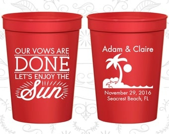 Our Vows are Done, So Lets Enjoy the Sun, Wedding Cups, Beach Wedding Cups, Palm Tree Cups, Souvenir Stadium Cups (448)