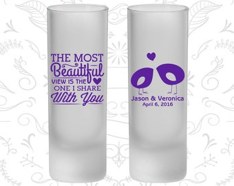 The Most Beautiful View is the One I share with you, Frosted Shooter Glasses, Romantic Wedding, Southern Wedding (540)