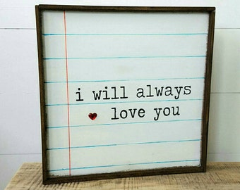 I will always love you, wood sign