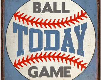 Ball Game Today Baseball Steel Sign - #39036