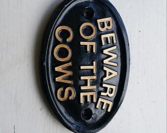 Beware Of The Cows, farm sign, farming, bovine, cattle