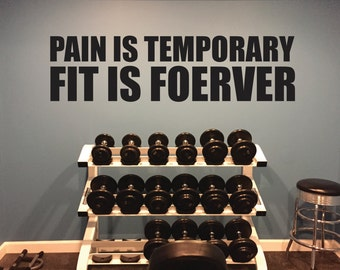 Fitness Inspired Wall decal. Pain is Temporary FIT IS FOREVER
