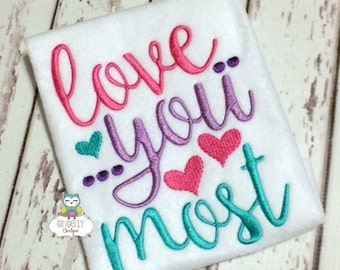 Love you most shirt or bodysuit, Love valentine Shirt, Love shirt, Valentine's, Valentine Shirt, Love you most, Baby Shower Gift, New Baby