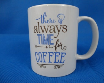 Always time for Coffee Mug