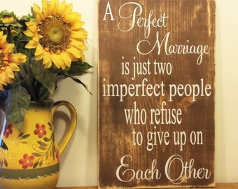 A Perfect Marriage - Marriage Signs - Marriage Quotes - Marriage Advice - Marriage Wall Art - Wood Signs - Wooden Signs - Wood Sign Custom