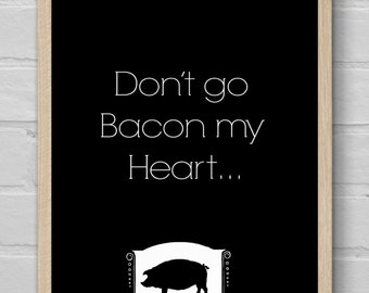 Foodie DIY Wall Print - 'Don't go Bacon my Heart' - Digital Download