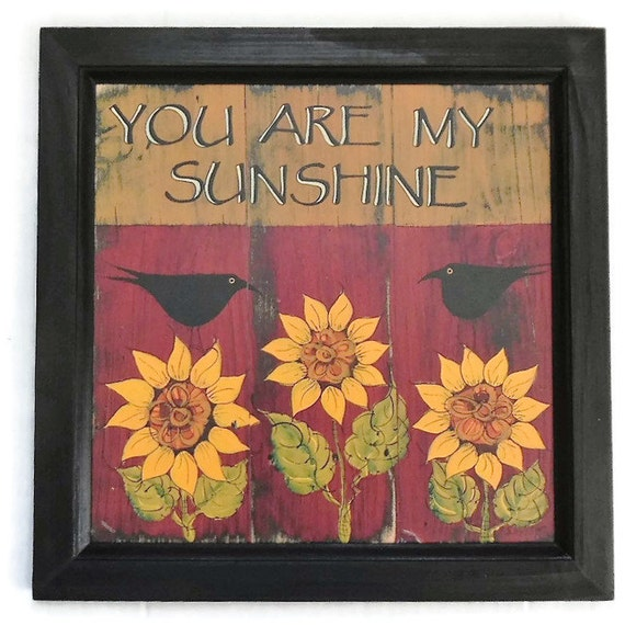 Sunflowers You Are My Sunshine Country Decor Primitive