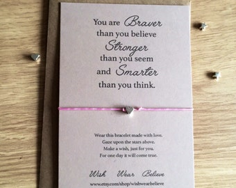 Wish Bracelet - You are Braver than you believe, Stronger than you seem and smarter than you think.