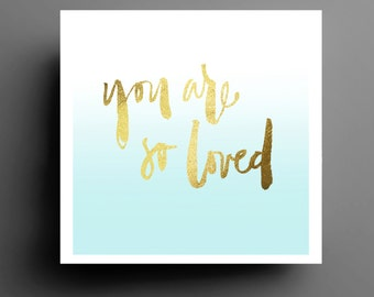 Gold and Blue Ombre You Are So Loved Typography Print