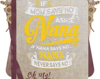 If Mom Says No Ask Nana - Nana Never Says No Layered Svg Eps Dxf Png Cutting Files