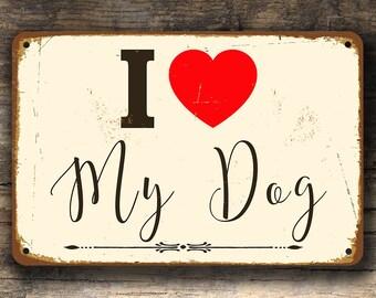 I LOVE MY DOG Sign, I Love My Dog Signs, Dog Sign, Dog Decor, Vintage Style I Love My Dog Sign, Dog Lover Gifts, Dog Wall Decor, Dog Sign