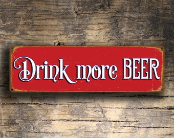DRINK MORE BEER Sign, Drink More Beer Signs, Beer Sign, Bar Decor,