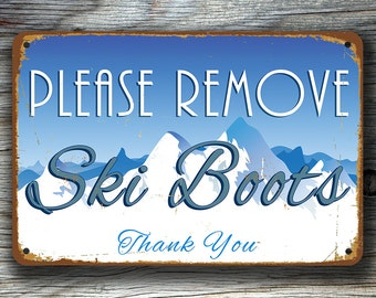 REMOVE SKI BOOTS Sign, Please Remove your Ski Boots Sign, Vintage style remove ski boots sign, Ski Decor, Ski Sign, Ski Poster, Ski Boots