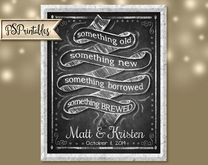 Personalized Something Old, Something New, Something Borrowed, Something Brewed - DIY - Chalkboard Style