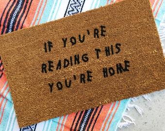 """Made to order """"If You're Reading This You're Home"""" Doormat, Doormats, Door Mat, Welcome Mat, Rug"""
