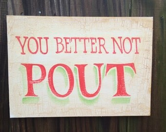 You better not pout sign,  Christmas sign,  Christmas decor,  Christmas gift,  rustic Christmas sign,  rustic holiday sign, Christmas decor,