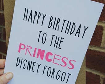 Happy Birthday to the Princess Disney Forgot funny card A5 best friend girlfriend wife