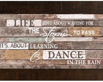 Life Isn't About Waiting For The Storm To Pass Dance In The Rain Restoration Home Decor Framed Art Picture 10x16""