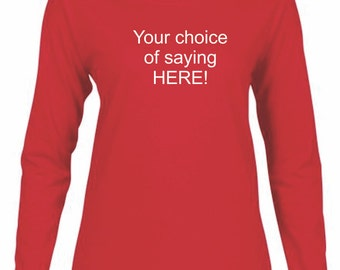 Red Long Sleeve Tee with Saying of your choice!