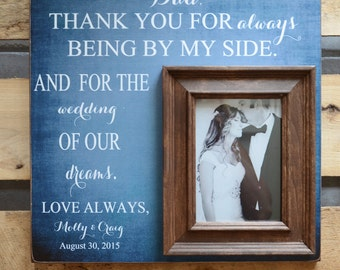 Father of the Bride, Father of the Bride Gift, Father of the Bride Picture Frame, Thank You Gift, Thank You for Being By My Side, 16x16