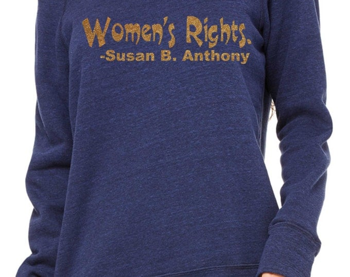 Women's Rights Susan B Anthony sweatshirt. Womens inspirational Sweatshirt. slouchy oversized shirt , urban clothing , fitness sweatshirt