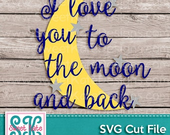 I Love You to the Moon and Back SVG JPG Png {Scrapbook Die Cut Heat Transfer Vinyl} Cricut svg Silhouette svg Instant Download