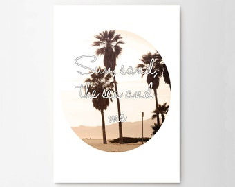 Sun, Sand, The Sea and Me Typograhy Inspirational Quote Wall Fine Art Prints, Art Posters