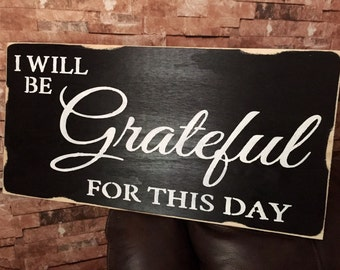 I Will Be Grateful For This Day Fixer Upper Distressed Lord Faithful Gather Wood Sign