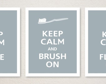 Keep Calm and Floss On/Keep Calm and Brush On/Keep Calm and Smile On Print Set (Choose your own colors)
