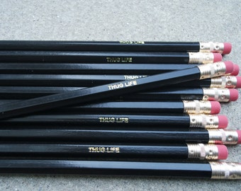 Thug Life Pencils. Inspirational Pencils. Funny Pencils. Quote Pencils Hip Hop Pencils. Back to School. Office Supplies. Pencils. Pencil Set